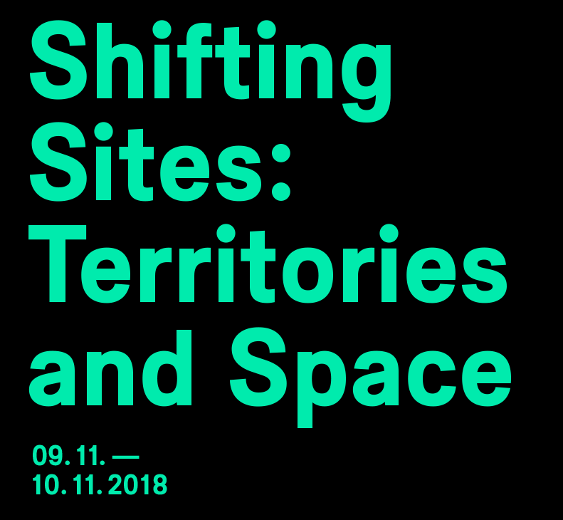 Shifting Sites: Territories and Space